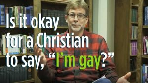 """Is it okay for a Christian to say, """"I'm gay?"""""""