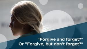 Forgive but don't forget?