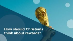 How can we think biblically about rewards?
